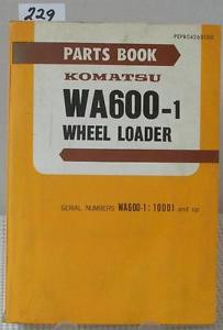 Komatsu WA600-1 WHEEL LOADER Parts Book Manual 10001 & Up PEPB 04260100