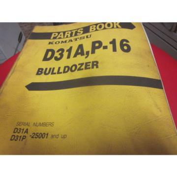 Komatsu D31A P-16 Bulldozer Parts Book Manual  S/N 25001-Up