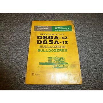Komatsu D80A-12 D85A-12 Bulldozer Dozer Owner Operator Manual S/N 15478-Up