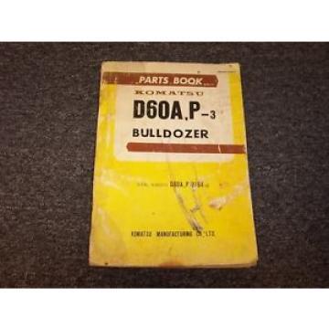 Komatsu D60A-3 D60P-3 Bulldozer Dozer Crawler Tractor Parts Catalog Manual 8257-