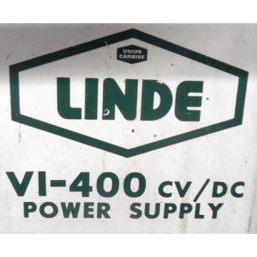 UNION CARBIDE LINDE VI-400 CV/Dc POWER SUPPLY, LINCOLN LN-7 WIRE FEEDER