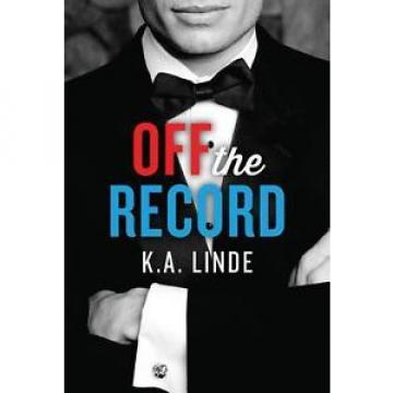 NEW Off the Record (The Record Series) by K.A. Linde