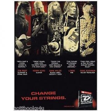 Dunlop Strings -Kerry King /Jim Root /Zakk Wylde /Linde/Kushner -  2008 Print Ad