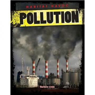 NEW Pollution (Habitat Havoc) by Barbara M Linde