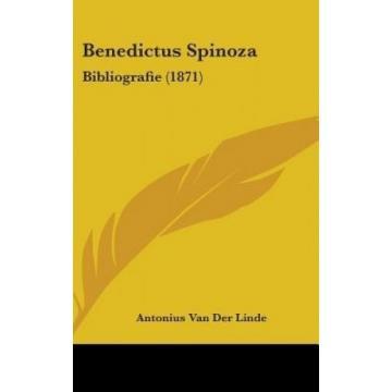 Benedictus Spinoza: Bibliografie (1871) by Antonius Van Der Linde.