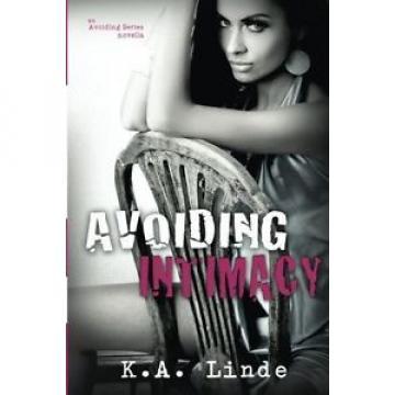 NEW Avoiding Intimacy (Avoiding Series) by K.A. Linde