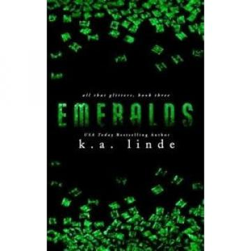 Emeralds (All That Glitters) by K. a. Linde.