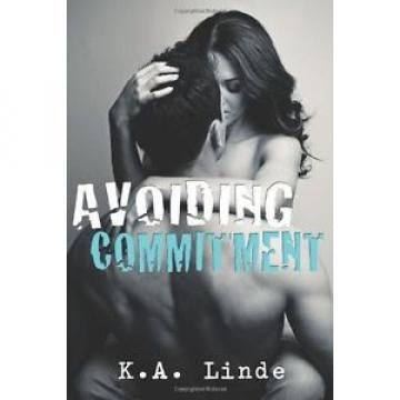NEW Avoiding Commitment (Avoiding Series) by K. A. Linde