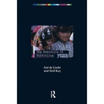The Semiotics of Subtitling by Neil Kay, Zoe De Linde (Paperback, 1999)
