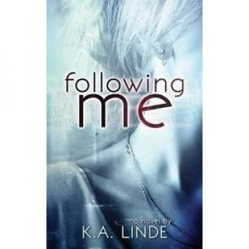 Following Me by K. a. Linde.