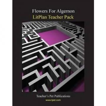 Litplan Teacher Pack: Flowers for Algernon by Barbara M. Linde.