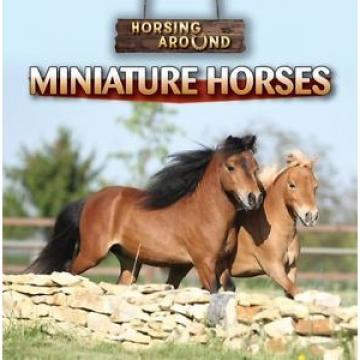 NEW Miniature Horses (Horsing Around) by Barbara M Linde