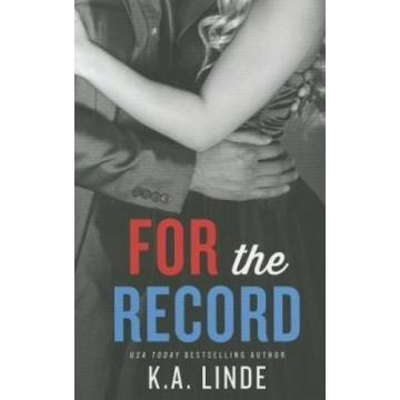 For the Record (The Record) by K. A. Linde.