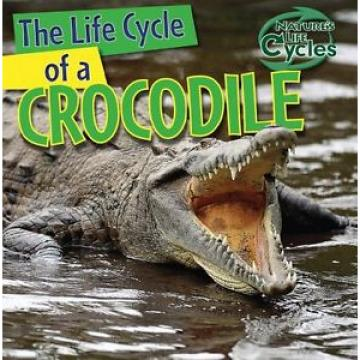 NEW The Life Cycle of a Crocodile (Nature's Life Cycles) by Barbara M Linde