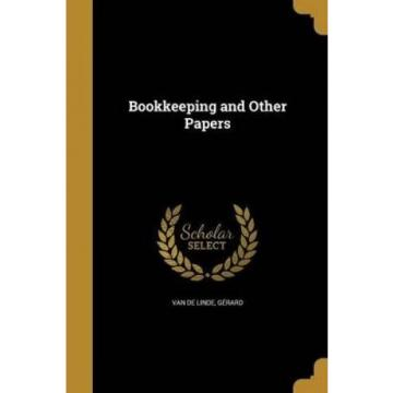 Bookkeeping and Other Papers by Gerard Van De Linde.