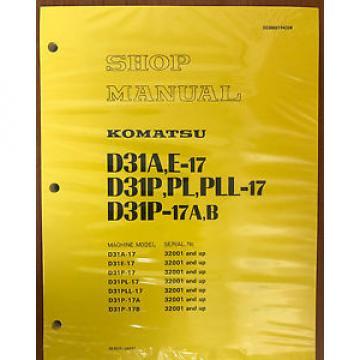 Komatsu D31A-17 D31E-17 D31P-17 D31P-17A D31P-17B Dozer Shop Service Manual