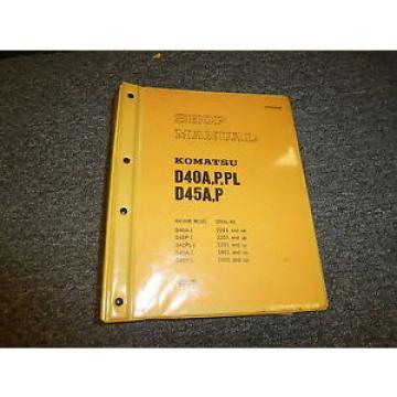 Komatsu D45A-1 D45P-1 Bulldozer Dozer Shovel Shop Service Repair Manual